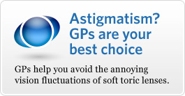 Astigmatism? GPs are your best choice.